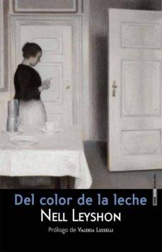 Del color de la Leche, de Nell Leyshon*